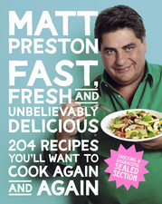 Matt Preston Fast Fresh and Unbelievably Delicious
