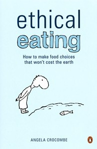 Ethical Eating by Angela Crocombe - Miss Foodie
